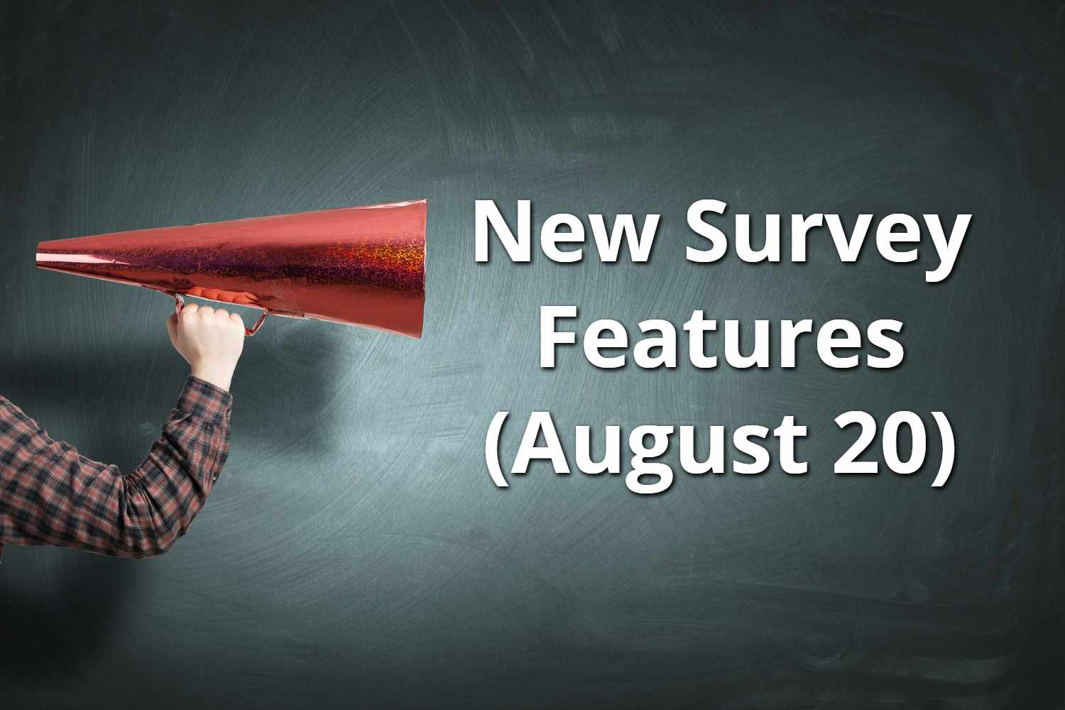 New Survey Features August 2020